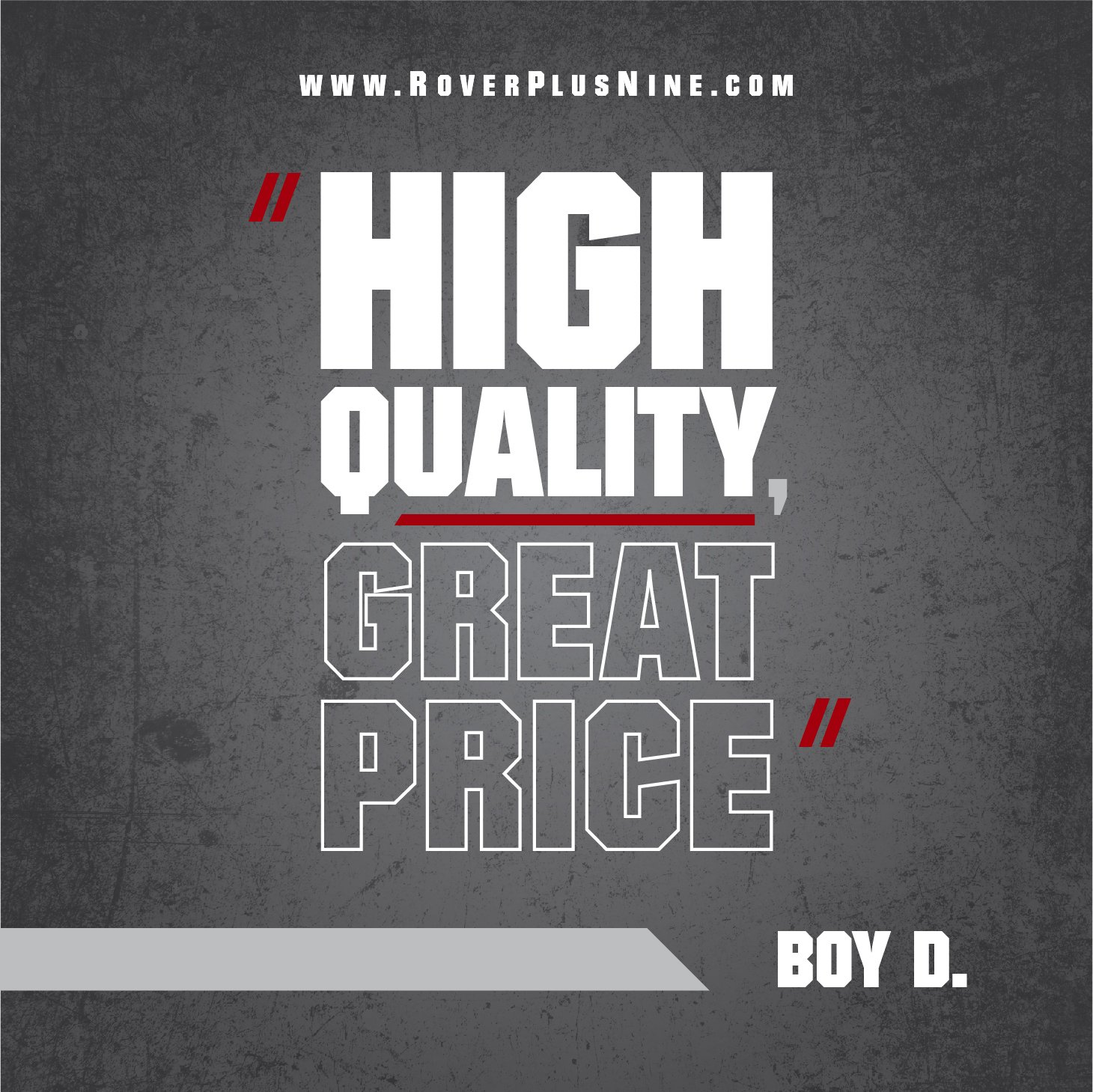 "Testimonial - ""High quality, great price"" - Boy D."